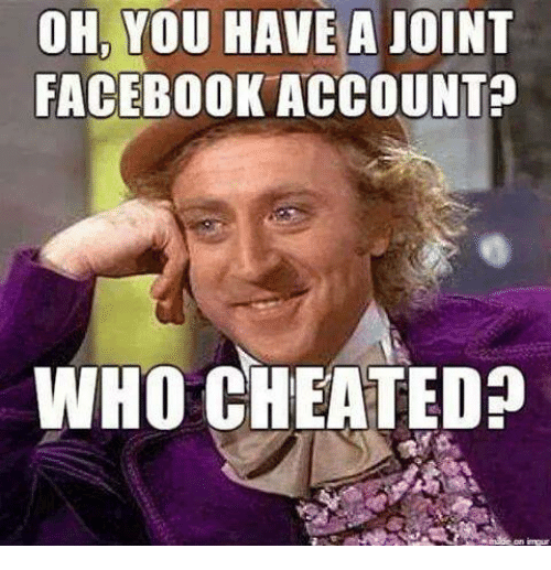 oh-you-have-a-joint-facebook-account-who-cheated-3086753.png