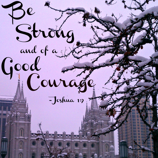 Be Strong Good Courage Salt Lake Temple Snow