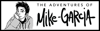 Adventures of Mike Garcia
