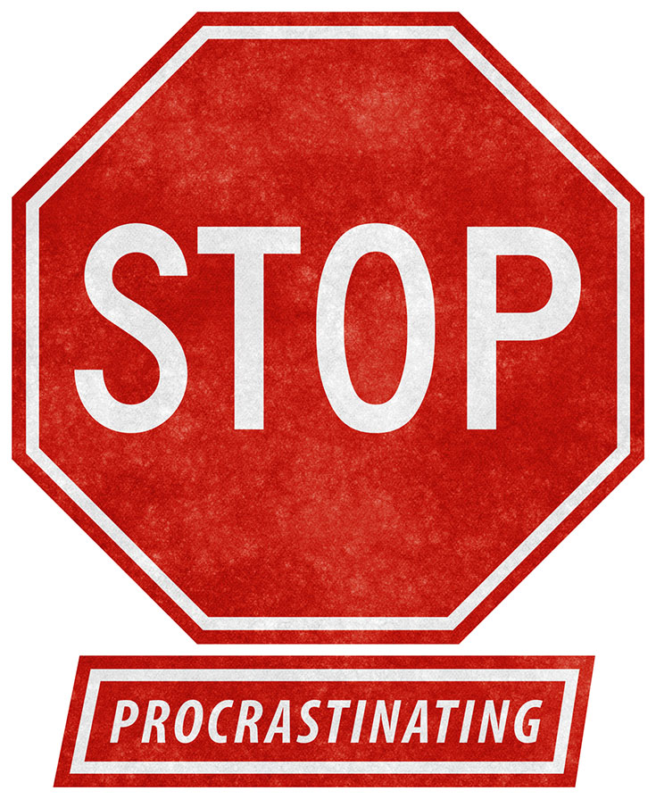"stop sign with the word ""procrastinating"" underneath it."
