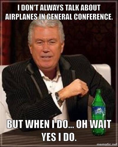 President Uchtdorf Airplane 29 more mormon memes to make you smile mormon hub