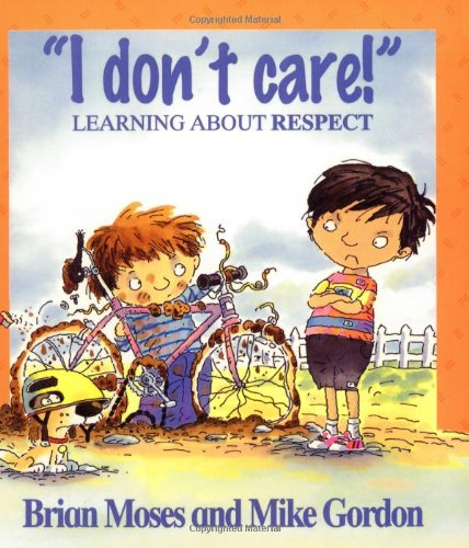 I Dont Care-Learning About Respect