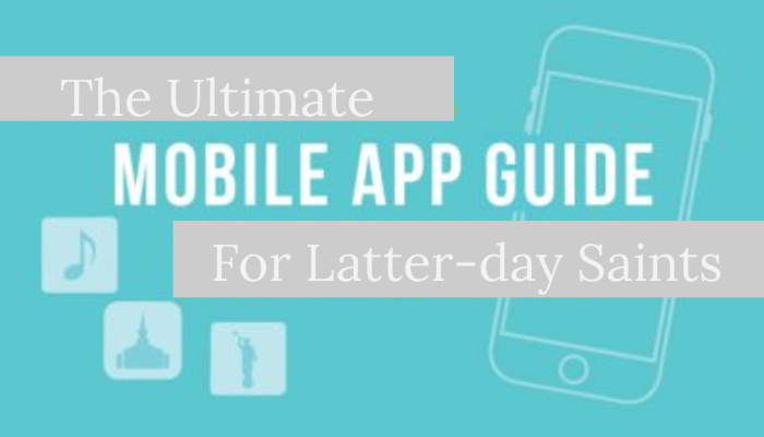 The Ultimate Guide for Latter-day Mobile Apps- ThirdHour org