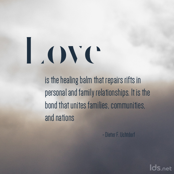 The General Quote Cool Top 10 Love Quotes From Lds General Authorities  Mormon Hub