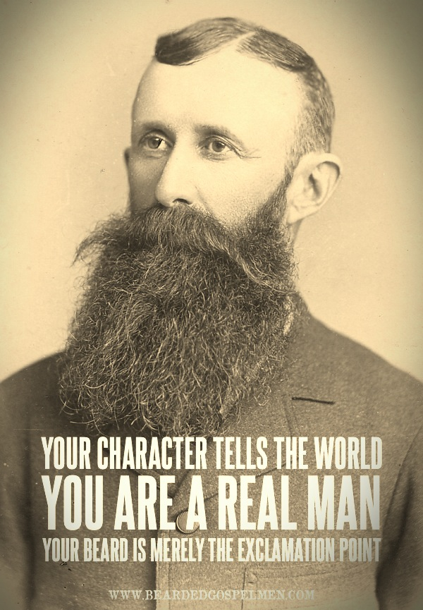 Real men have beards.
