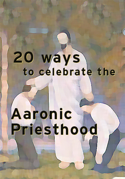 Aaronic Priesthood Pinterest