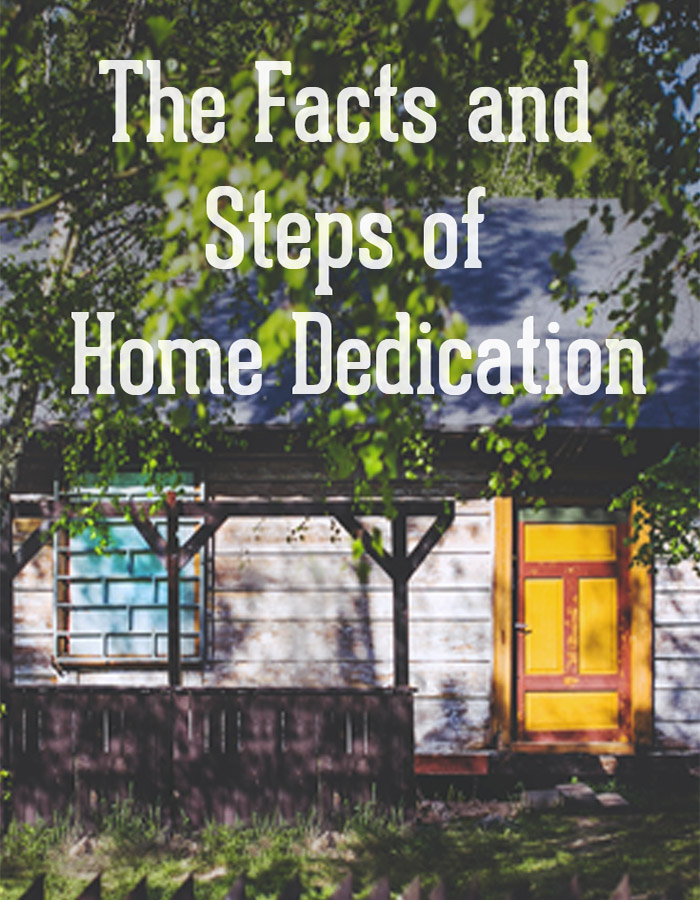 Home dedication set your home apart from the world