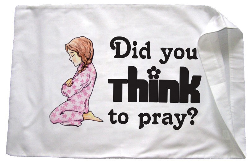 Did you think to pray pillowcase