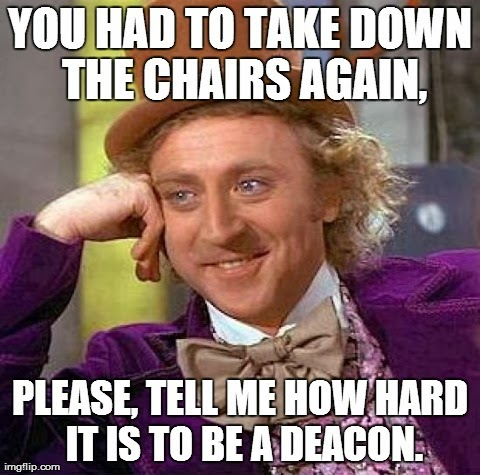Hard to be a deacon