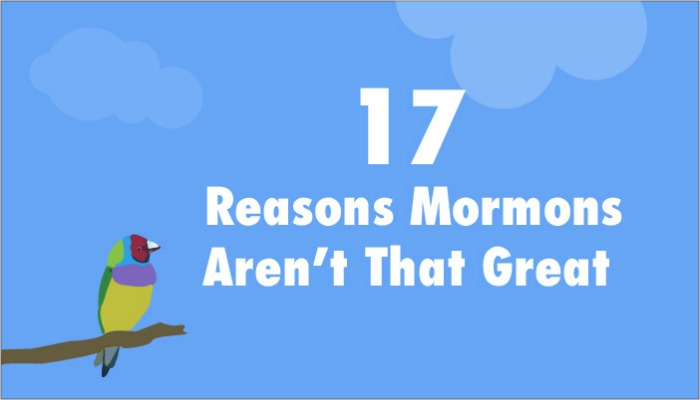 17 Reasons Mormons Aren't That Great