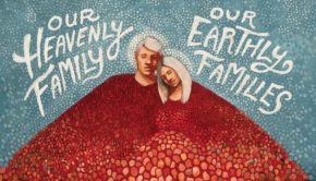 """Cover of """"Our Heavenly Family, Our Earthly Families"""" Mormon"""