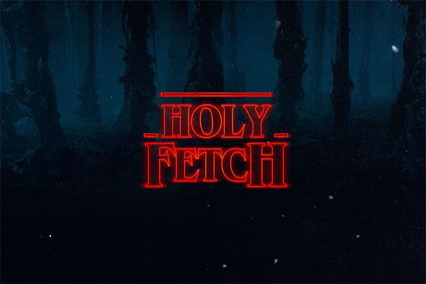Holy Fetch