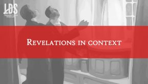 LDS Perspectives Revelations in Context Title Graphic