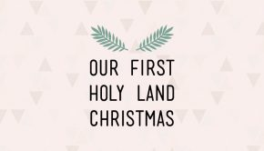 Our First Holy Land Christmas title graphic