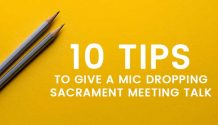10 tips for giving talks in sacrament meeting title graphic