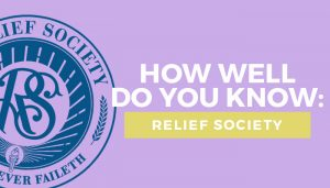 How Well do you Know Relief Society title graphic