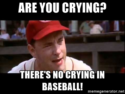 no crying in baseball meme