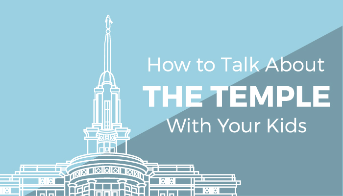how to talk about the temple with your kids title card
