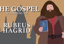 The Gospel according to Rubeus Hagrid