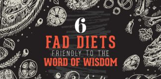 6 Fad Diets Friendly to the Word of Wisdom