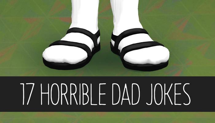 17 Horrible Dad Jokes, socks with sandals