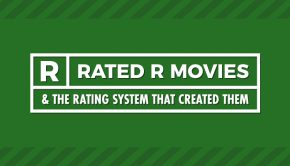 Rated R Movies and The Rating System that Created Them