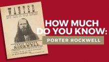 Porter Rockwell quiz