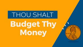 Thou Shalt Budget Thy Money
