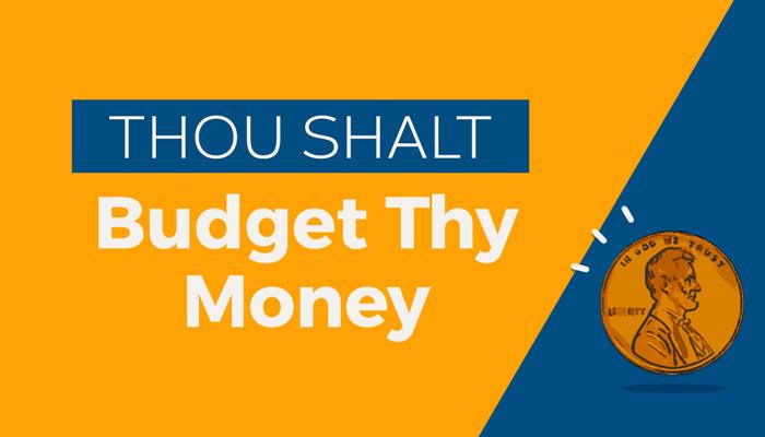 Thou Shalt Budget Thy Money