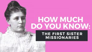 first lds sister missionaries quiz graphic