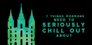 7 things Mormons need to seriously chill out about