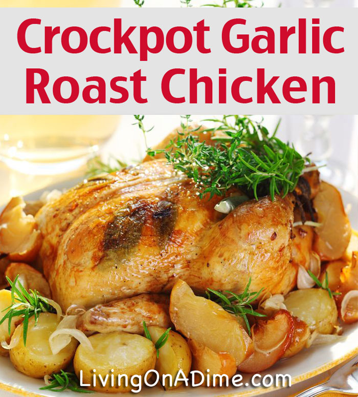 Crockpot Garlic Roast Chicken Living on a Dime