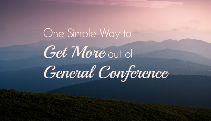One simple way to get more out of General Conference