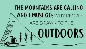 The mountains are calling and I must go: why people are drawn to the outdoors