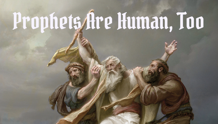 prophets are human