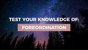 foreordination quiz graphic lds