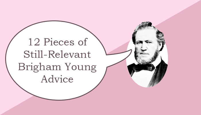 Brigham Young Advice