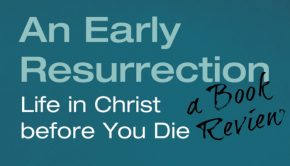 an early resurrection book review
