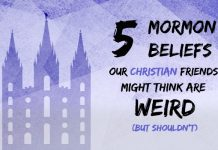 "Text: ""5 Mormon Beliefs Our Christian Friends Might Think Are Weird (But Shouldn't)"""