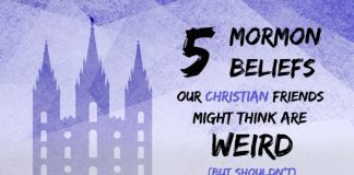 """Text: """"5 Mormon Beliefs Our Christian Friends Might Think Are Weird (But Shouldn't)"""""""