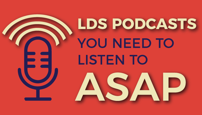 LDS Podcasts You Need to Listen to ASAP | Third Hour