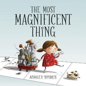 The Most Magnificent Thing children's book