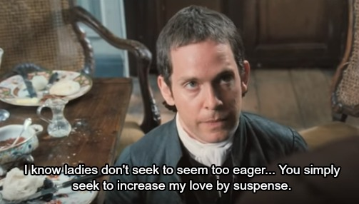 "Mr. Collins saying, ""I know ladies don't seek to seem too eager... You simply seek to increase my love by suspense."""
