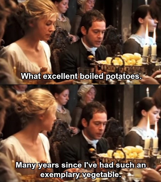 "Mr. Collins saying, ""What excellent boiled potatoes. Many years since I've had such an exemplary vegetable."""