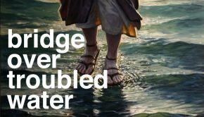 "Painting of Christ's feet, with the text ""Bridge Over Troubled Water"" on it."