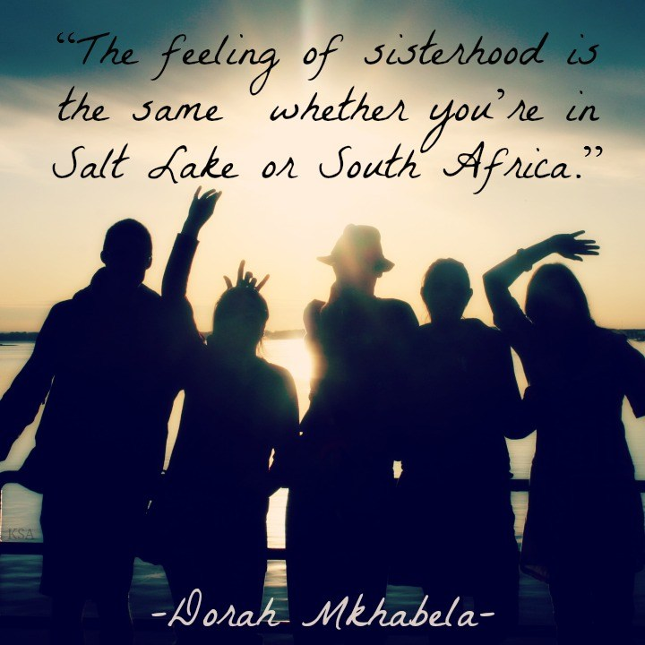 sisterhood is the same everywhere mormon quote