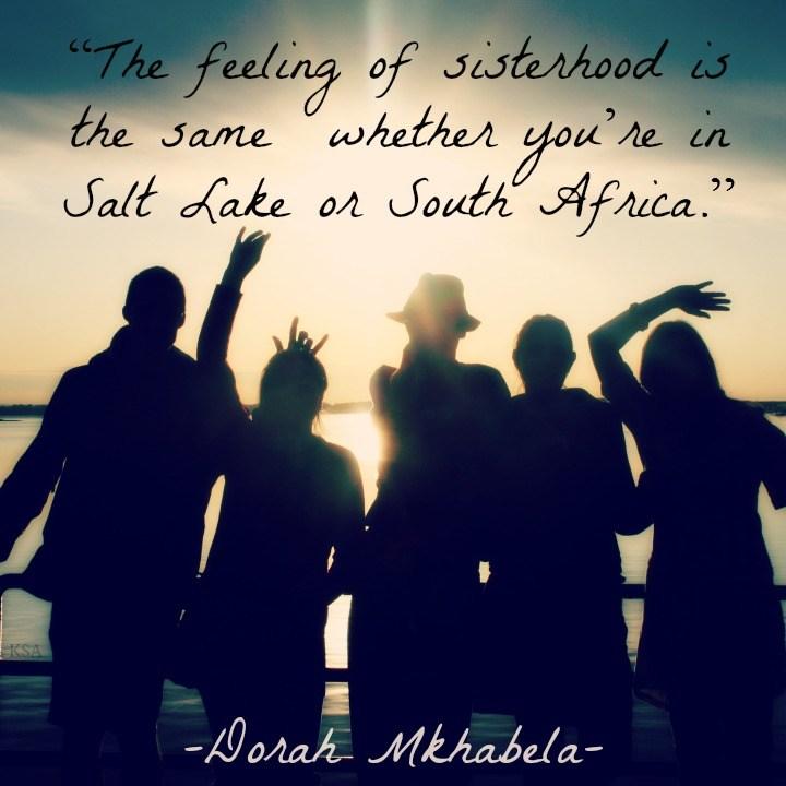 sisterhood is the same everywhere mormon quote