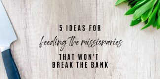 5 ideas for feeding the missionaries that won't break the bank