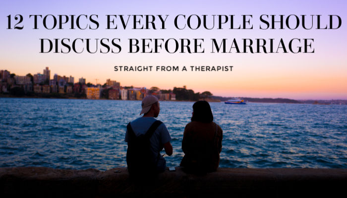 12 topics every couple should discuss before marriage