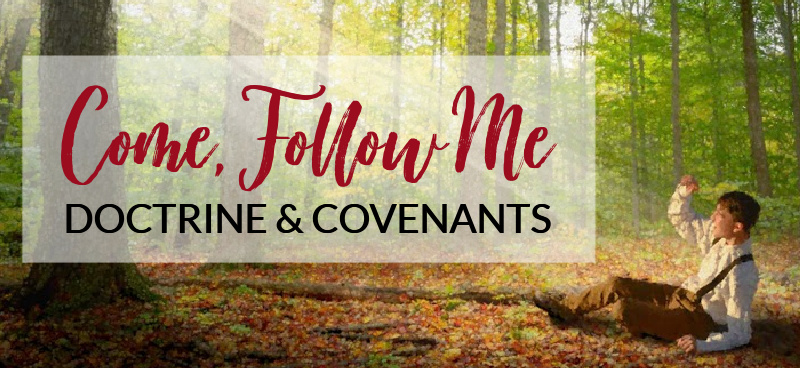come follow me doctrine and covenants